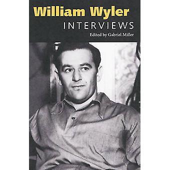 William Wyler - Interviews door Gabriel Miller - 9781604732986 boek
