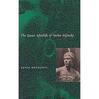 Das Queer Nachleben von Vaslav Nijinsky von Kevin Kopelson - 9780804729