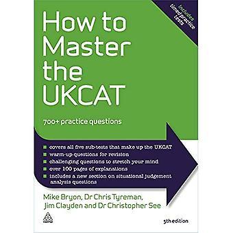 Hoe kapitein van de UKCAT: 700 + praktijk vragen