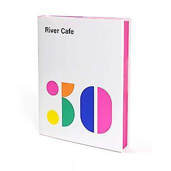 River Cafe 30: Proste włoskie przepisy z kultowego restauracji