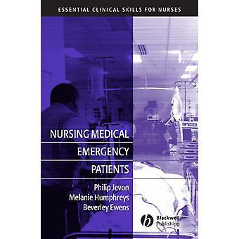 Nursing Medical Emergency Patients by Philip Jevon - Melanie Humphrey