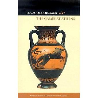 The Games at Athens by Jenifer Neils - 9780876616413 Book