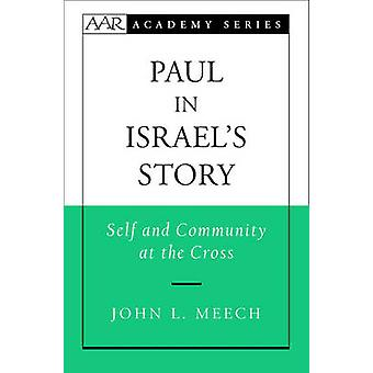 Paul in Israels Story Self and Community at the Cross by Meech & John L.