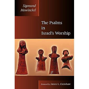 The Psalms in Israels Worship Two Volumes in One by Mowinckel & Sigmund