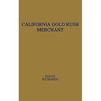 California Gold Rush comerciante el diario de Chapin de Stephen Davis por Davis y Stephen Chapin