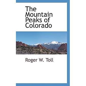 Fjelltopper i Colorado av Toll & Roger W.