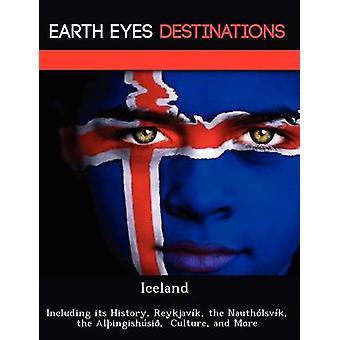 Island, einschließlich seiner Geschichte Reykjavk die Nauthlsvk der Alingishsi Kultur und vieles mehr von Neron & Martin