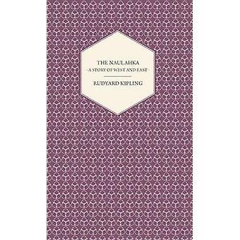 The Naulahka  A Story of West and East by Kipling & Rudyard