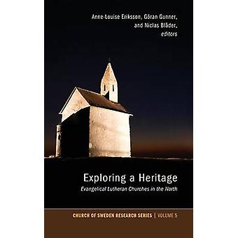 Exploring a Heritage by Eriksson & AnneLouise