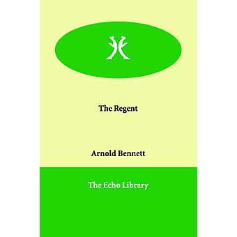 Der Regent von Bennett & Arnold