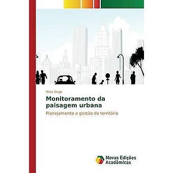Monitoramento da Paisagem Urbana von Orige Mirtz