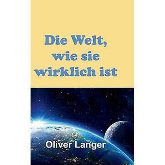Sterven Welt wie sie wirklich ist door Langer & Oliver