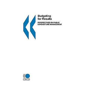 Budgettering voor resultaten Perspectives on overheidsuitgaven beheer door de OESO Publishing