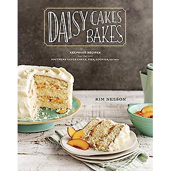Daisy Cakes Bakes - Keepsake Recipes for Southern Layer Cakes - Pies -