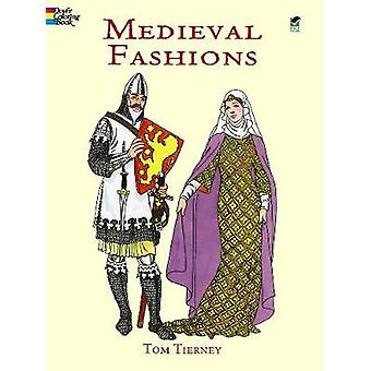 Medieval Fashions Coloring Book by Tom Tierney - 9780486401447 Book