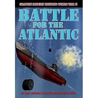 Battle for the Atlantic by Gary Jeffrey - Terry Riley - 9780778741992