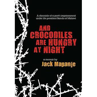 And Crocodiles are Hungry at Night by Jack Mapanje - 9780956240170 Bo