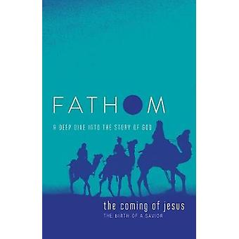 Fathom Bible Studies - The Coming of Jesus Student Journal - A Deep Div