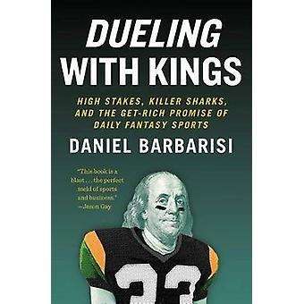 Dueling with Kings - High Stakes - Killer Sharks - and the Get-Rich Pr