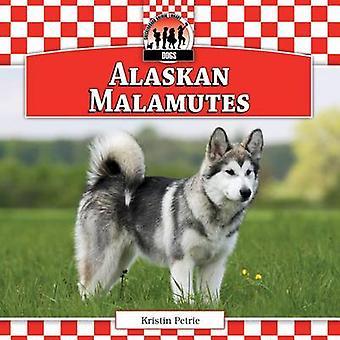 Alaskan Malamutes by Kristin Petrie - 9781624031007 Book