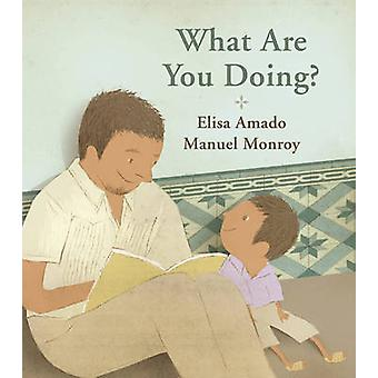 What Are You Doing? by Elisa Amado - Manuel Monroy - 9781773060040 Bo