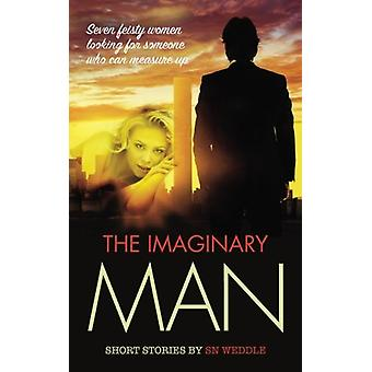 The Imaginary Man by S. N. Weddle - 9781861517036 Book