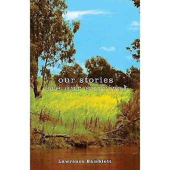 Our Stories are Our Survival by Lawrence Bamblett - 9781922059222 Book