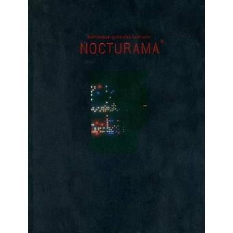 Nocturama - Dominique Gonzalez-Foerster by Ina Bloom - Hans-Ulrich Obr