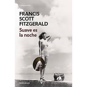 Suave Es La Noche / Tender Is the Night by Fitzgerald Scott - F Scott