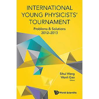 International Young Physicists' Tournament 2012-2013 - Problems & Solu