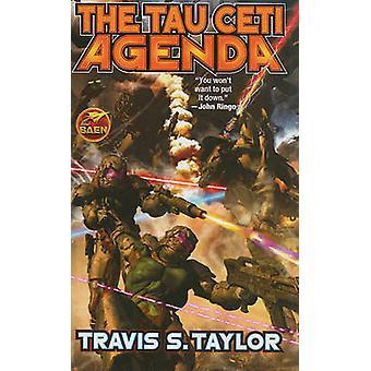 The Tau Ceti Agenda by Travis S. Taylor - 9781439133156 Book