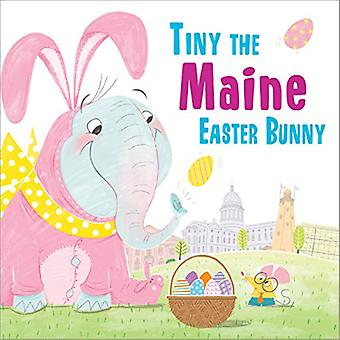 Tiny the Maine Easter Bunny by Eric James - 9781492659341 Book