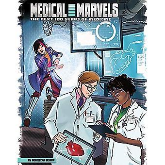 Maravillas médicas: Los próximos 100 años de la medicina (nuestro mundo: los próximos 100 años)