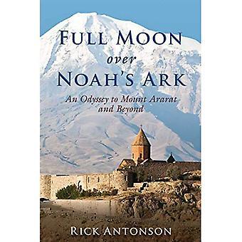 Pleine lune sur l'arche de Noé: une odyssée au mont Ararat et au-delà