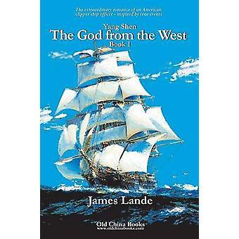 Yang Shen the God from the West Book I 2nd Edition by Lande & James