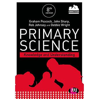 Primary Science Knowledge and Understanding by Peacock & Graham