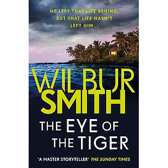 Eye of the Tiger by Wilbur Smith