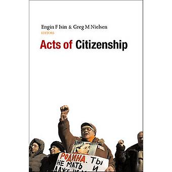 Acts of Citizenship by Engin F Isin