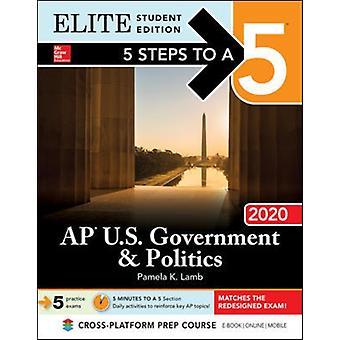 5 stappen naar een 5 AP Amerikaanse regering politiek 2020 Elite Stu door Pamela lam