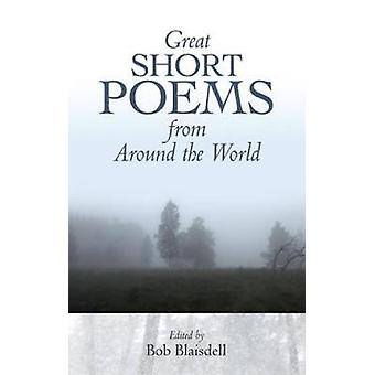 Great Short Poems from Around the World by Edited by Bob Blaisdell