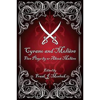 Cyrano and Molire Five Plays by or About Molire by Morlock & Frank J.