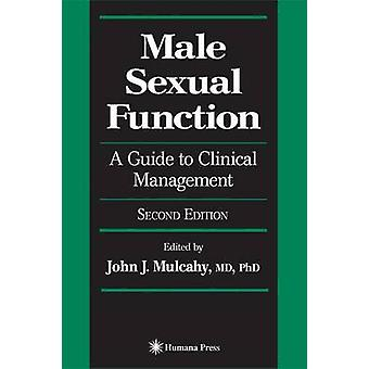 Male Sexual Function  A Guide to Clinical Management by Mulcahy & John