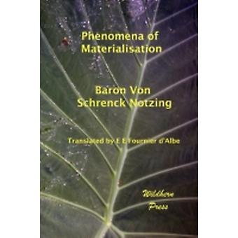 Phenomena of Materialisation by Notzing & Baron Von Schrenck