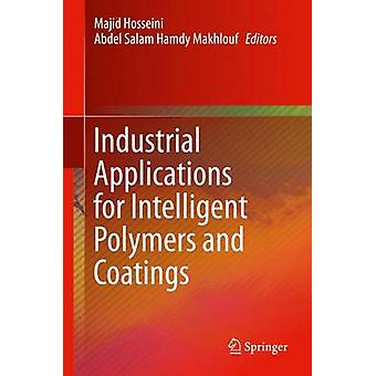 Industrial Applications for Intelligent Polymers and Coatings by Hosseini & Majid