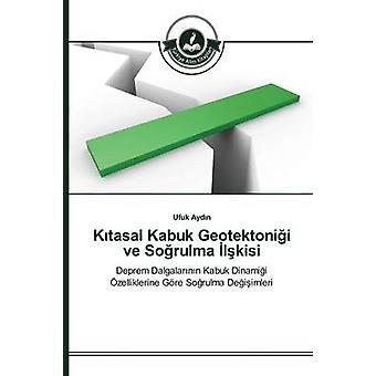 Ktasal Kabuk Geotektonii ve Sorulma lkisi by Aydn Ufuk