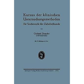 Kursus Der Klinischen Untersuchungsmethoden Fur Studierende Der Zahnheilkunde by Denecke & Gerhard