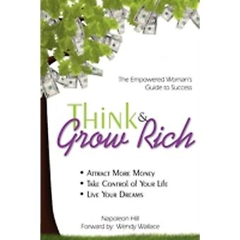 Think  Grow Rich Empowered Womans Guide To Success by Hill & Napoleon