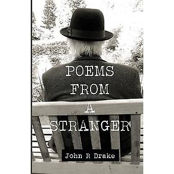 Poems From A Stranger by Drake & John R