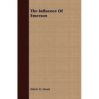 The Influence Of Emerson by Mead & Edwin D.