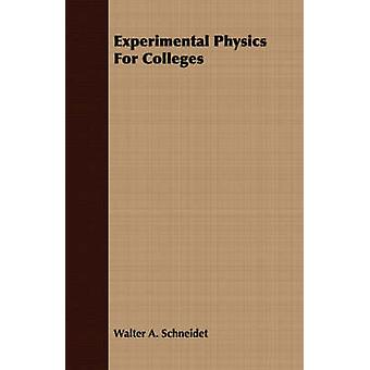 Experimental Physics For Colleges by Schneidet & Walter A.